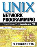 UNIX Network Programming: Networking APIs: Sockets and XTI; Volume 1
