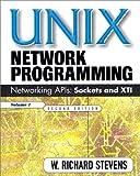 UNIX Network Programming Vol 1: Networking APIs - Sockets and XTI