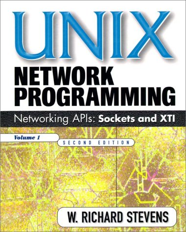 UNIX Network Programming: Networking APIs: Sockets and XTI; Volume 1 by Prentice Hall