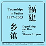 Townships in Fujian, 1997-2003 : Digital Maps and Data, Lyons, Thomas P., 0972914765