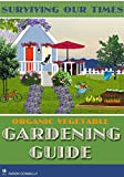 Gardening: Vegetable Gardening: ORGANIC VEGETABLE GARDENING  (For Beginners - Grow Your Own Food Vegetables Garden Guide and Hydroponics and Herbs) Planting ... Hobbies & Home Organic Vegetable Gardening)