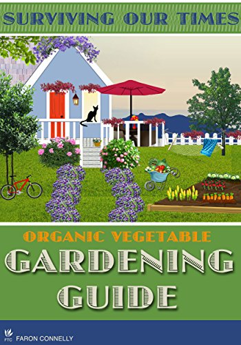 Gardener Guide: Vegetable Gardening: Organic Vegetable Gardening by [Connelly, Faron]