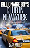 Billionaire Boys Club in New York (Billionaire Romance Series Book 3)