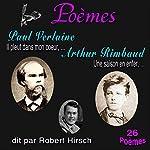 Poèmes : Paul Verlaine, Arthur Rimbaud - 26 Poèmes | Paul Verlaine,Arthur Rimbaud