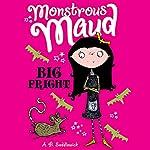 Monstrous Maud: Big Fright | A. B. Saddlewick