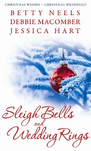 Sleigh Bells and Wedding Rings: WITH The Silver Thaw AND The Christmas Basket AND Mistletoe Marriage (Mills & Boon Special Releases) by Betty Neels (Brendon Sleigh)