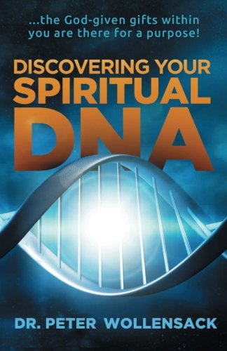 God Given Gifts (Discovering Your Spiritual DNA: … the God-given gifts within you are there for a purpose!)