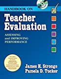 HANDBOOK on TEACHER EVALUATION with CD-ROM, James Stronge, Pamela Tucker, 1930556586