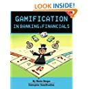 Gamification in Banking & Financials (Enterprise Gamification) (Volume 4)
