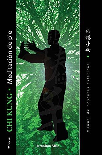 MANUAL DE POSTURAS ESTATICAS: QI GONG MEDITACION DE PIE (Spanish Edition)