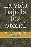 img - for La vida bajo la luz oto al (Spanish Edition) book / textbook / text book