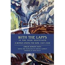 With the Lapps in the High Mountains: A Woman among the Sami, 1907–1908