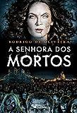 A senhora dos mortos (As Crônicas dos Mortos Livro 3) (Portuguese Edition)