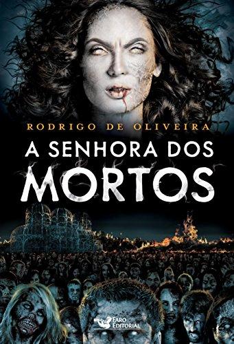 A senhora dos mortos (As Crônicas dos Mortos Livro 3)