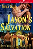 img - for Jason's Salvation [Great Wolves of Passion, Alaska 6] (Siren Publishing LoveXtreme Forever - Serialized) book / textbook / text book