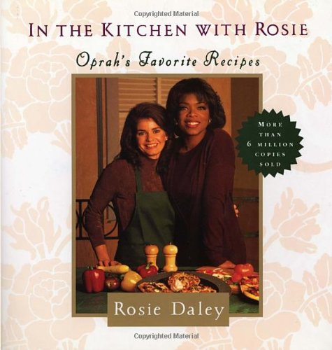In the Kitchen With Rosie by Rosie Dale