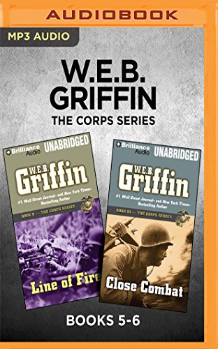 (W.E.B. Griffin The Corps Series: Books 5-6: Line of Fire & Close Combat)