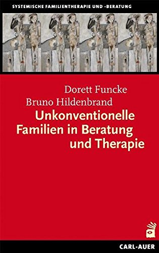 Unkonventionelle Familien in Beratung und Therapie