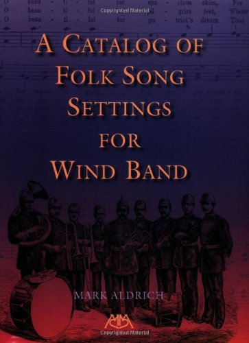 A Catalog of Folk Song Settings for Wind Band from Brand: Meredith Music