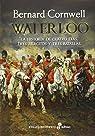 Waterloo. La Historia De Cuatro Dias, Tres Ejércitos Y Tres Batallas par Cornwell