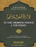 The Three Fundamental Principles & Their Evidences: Workbook for Germantown Masjid's Summer Seminar (2019)