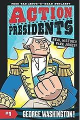 Action Presidents #1: George Washington! Hardcover