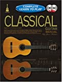 Classical Guitar Manual: Complete Learn to Play Instructions with 2 CDs (Progressive: Complete Learn to Play Instructions)