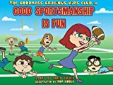 img - for Good Sportsmanship Is Fun (Goodness Gracious Club) book / textbook / text book