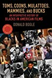 img - for Toms, Coons, Mulattoes, Mammies, and Bucks: An Interpretive History of Blacks in American Films, Updated and Expanded 5th Edition book / textbook / text book