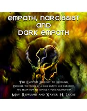 EMPATH, NARCISSIST AND DARK EMPATH: The Empath's Journey to Healing. Discover the traits of a dark empath and narcissist and learn how to manage a toxic relationship