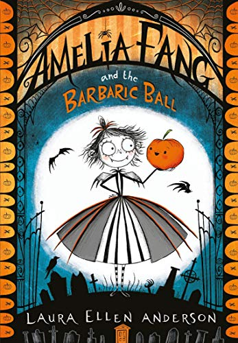 Amelia Fang and the Barbaric Ball (The Amelia Fang Series)]()