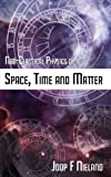 Neo-Classical Physics of Space, Time and Matter, Joop F. Nieland, 1847482929
