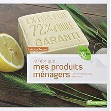 Je fabrique mes produits ménagers (French Edition)