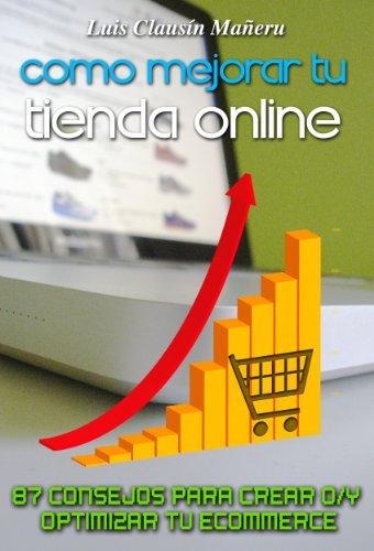 Como mejorar tu tienda online (87 consejos para crear o/y optimizar tu ecommerce