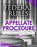 Federal Rules of Appellate Procedure (2018 Edition): with Advisory Committee Notes