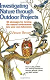 Investigating Nature Through Outdoor Projects, Vinson Brown, 0811722139