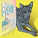 Bodie the Blue Dog, Denice Howell, 1441501886
