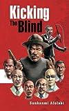 Kicking the Blind, Sunkanmi Afolabi, 1477251162