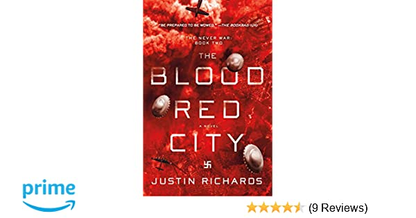 The Blood Red City A Novel The Never War Justin Richards