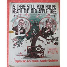 Is There Still Room For Me Neath The Old Apple Tree