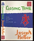 Closing Time : The Sequel to Catch-22, Heller, Joseph, 1568952821