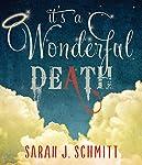 It's a Wonderful Death   Sarah Schmitt
