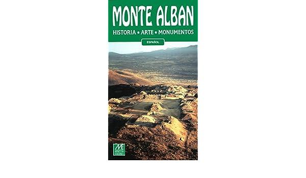 Monte Alban: Historia, Arte, Monumentos (Espanol): Varios: 9789709019247: Amazon.com: Books