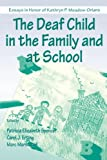 The Deaf Child in the Family and at School: Essays in Honor of Kathryn P. Meadow-Orlans