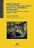 Procesos de civilización: Culturas De Élites, Culturas Populares: Una historia de contrastes y tensiones (siglos XVI-XIX): 83 (Historia Medieval y Moderna)