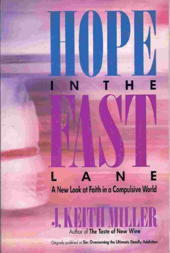 Hope in the Fast Lane: A New Look at Faith in a Compulsive World
