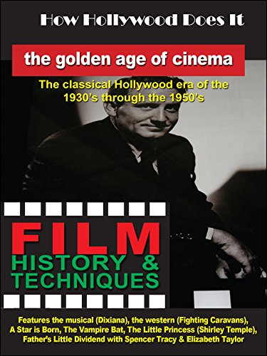 (How Hollywood Does It - Film History & Techniques of The Golden Age of Cinema)