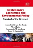 img - for Evolutionary Economics and Environmental Policy: Survival of the Greenest (New Horizons in Istitutional and Evolutionary Economics) book / textbook / text book