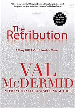 The Retribution (Tony Hill / Carol Jordan Book 7) by [McDermid, Val]