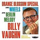 Orange Blossom Special & Wheels / Berlin Melody